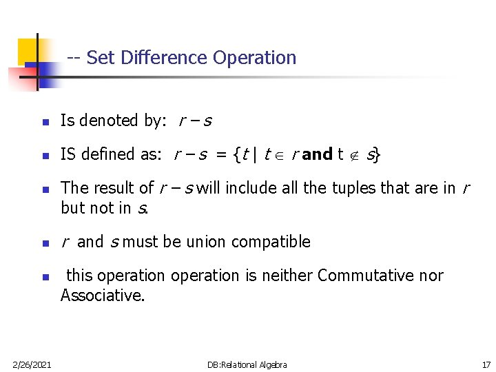 -- Set Difference Operation n Is denoted by: r – s n IS defined
