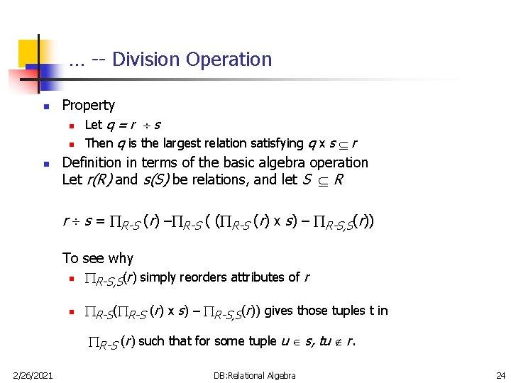 … -- Division Operation n n Property n Let q = r s n