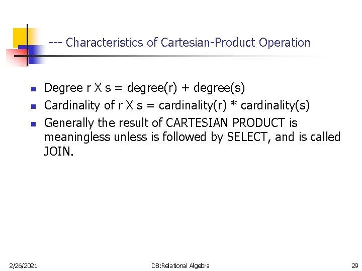 --- Characteristics of Cartesian-Product Operation n 2/26/2021 Degree r X s = degree(r) +
