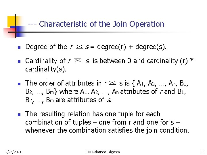 --- Characteristic of the Join Operation n n 2/26/2021 Degree of the r s