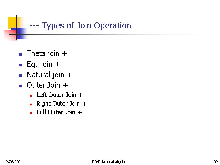 --- Types of Join Operation n n Theta join + Equijoin + Natural join