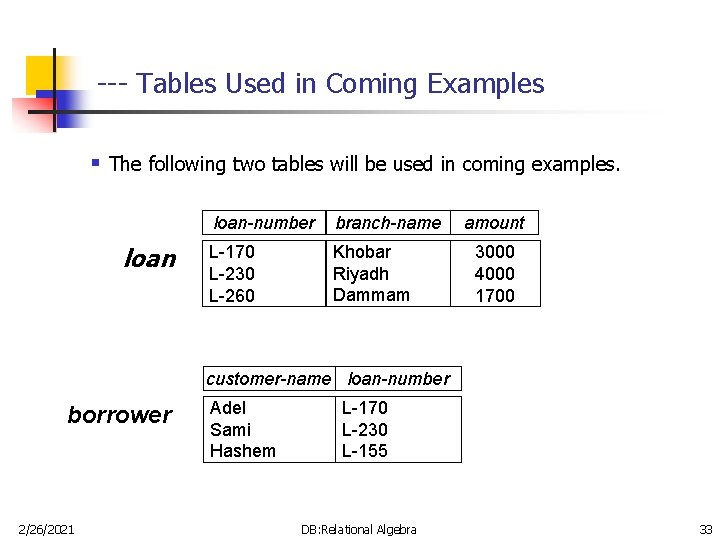 --- Tables Used in Coming Examples § The following two tables will be used