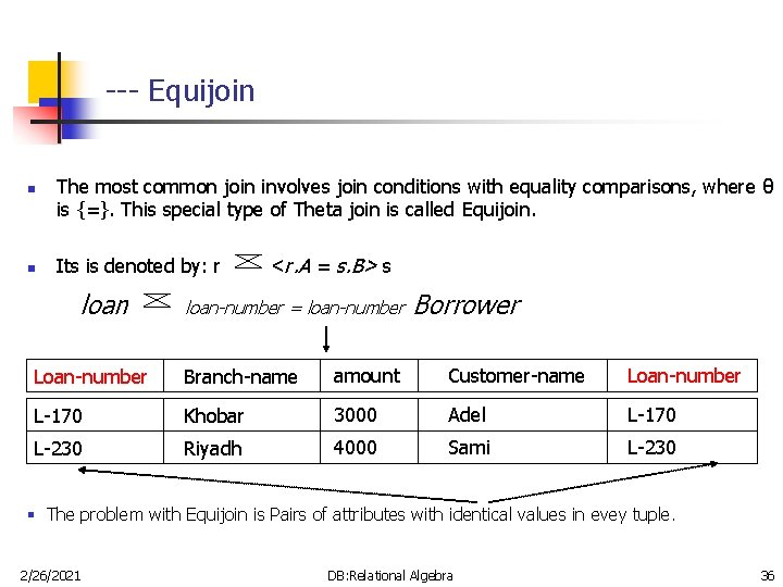 --- Equijoin n n The most common join involves join conditions with equality comparisons,