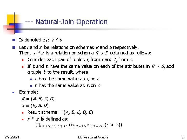 --- Natural-Join Operation n Is denoted by: r * s n Let r and