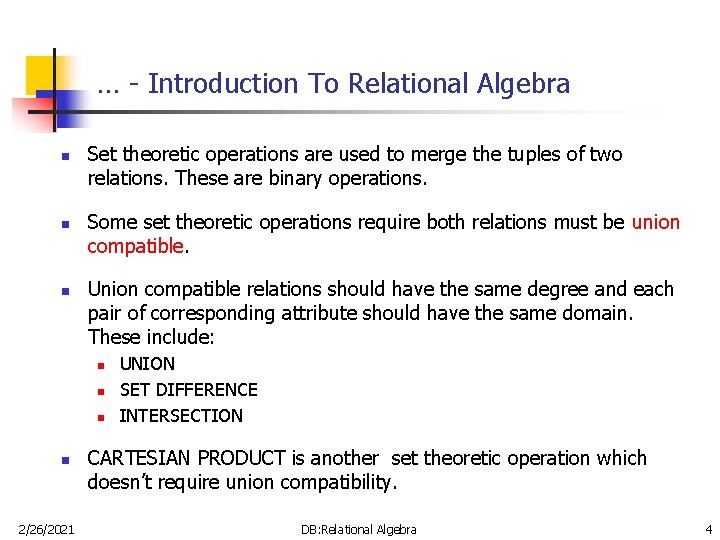 … - Introduction To Relational Algebra n n n Set theoretic operations are used