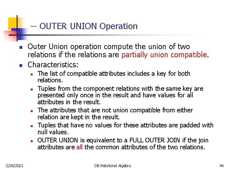 -- OUTER UNION Operation n n Outer Union operation compute the union of two