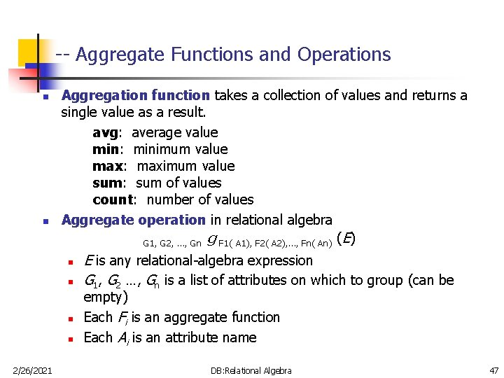 -- Aggregate Functions and Operations n n Aggregation function takes a collection of values