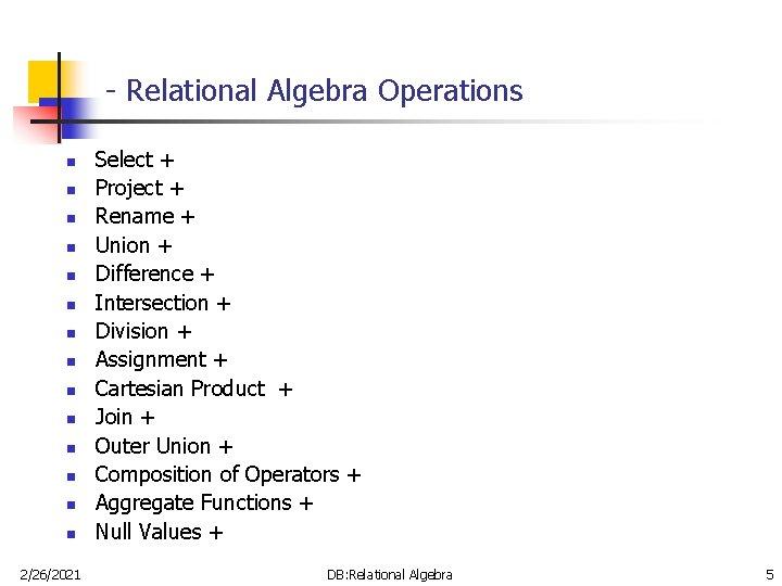 - Relational Algebra Operations n n n n 2/26/2021 Select + Project + Rename
