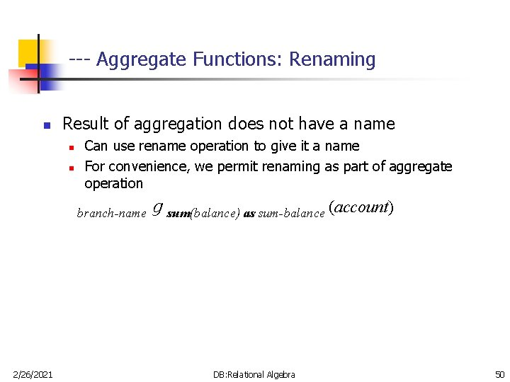 --- Aggregate Functions: Renaming n Result of aggregation does not have a name n