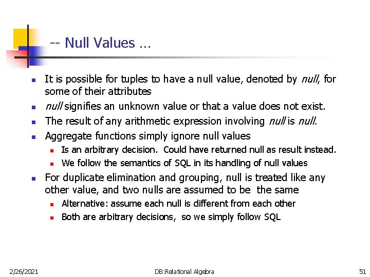 -- Null Values … n n It is possible for tuples to have a