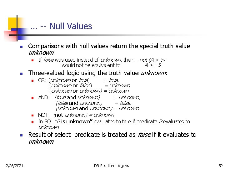… -- Null Values n Comparisons with null values return the special truth value