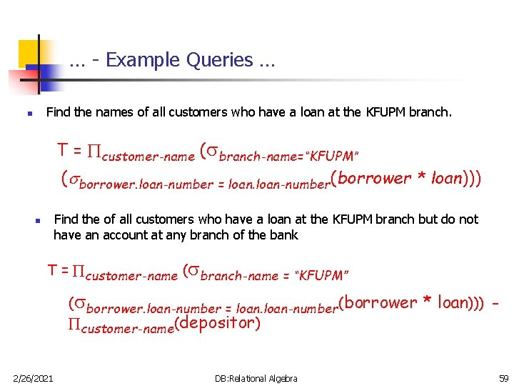 … - Example Queries … Find the names of all customers who have a