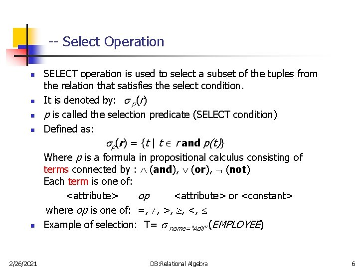 -- Select Operation n n 2/26/2021 SELECT operation is used to select a subset