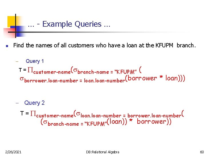 … - Example Queries … n Find the names of all customers who have