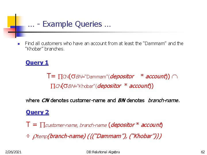 … - Example Queries … n Find all customers who have an account from