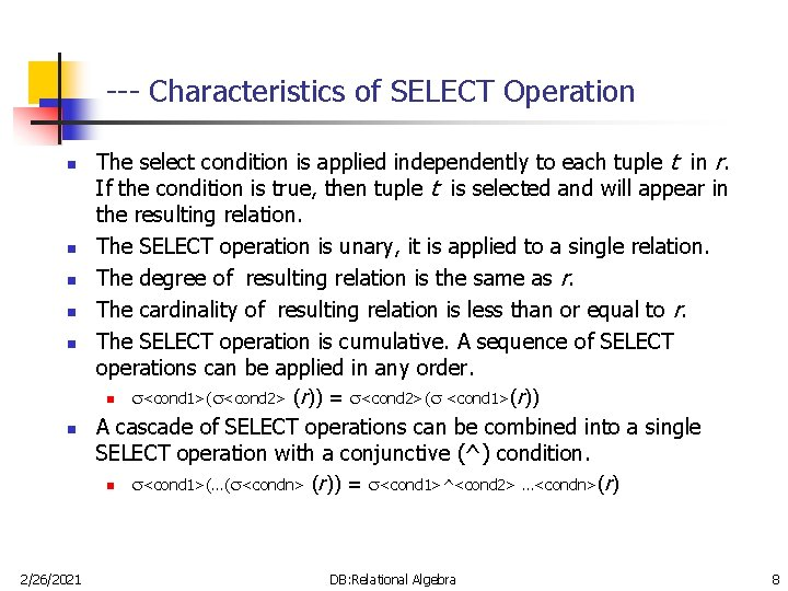 --- Characteristics of SELECT Operation n n n 2/26/2021 The select condition is applied