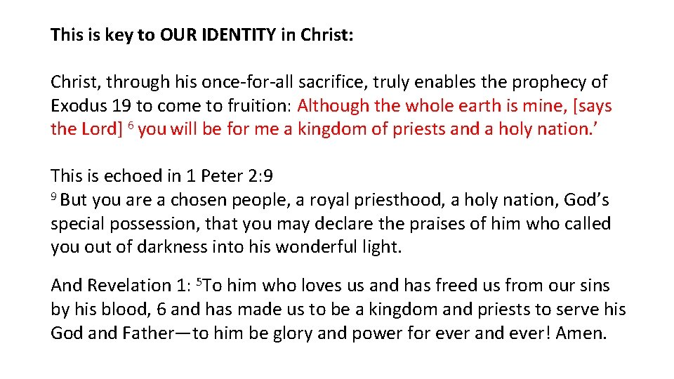 This is key to OUR IDENTITY in Christ: Christ, through his once-for-all sacrifice, truly