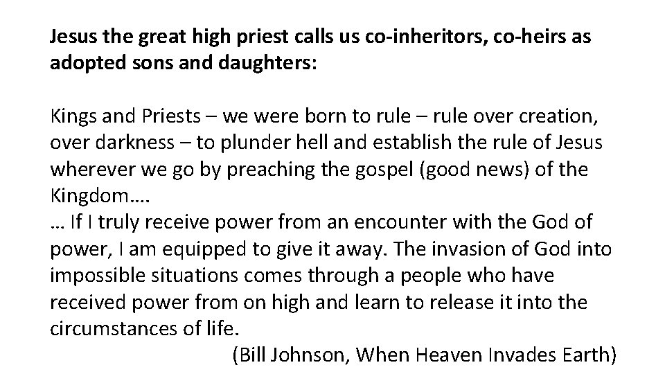 Jesus the great high priest calls us co-inheritors, co-heirs as adopted sons and daughters: