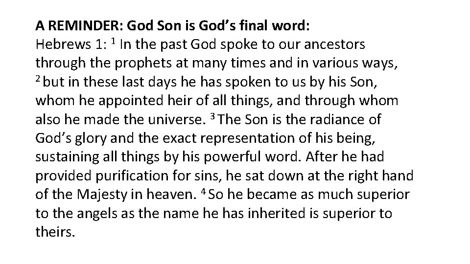 A REMINDER: God Son is God's final word: Hebrews 1: 1 In the past