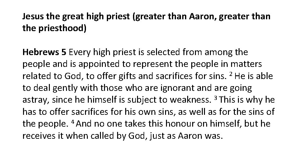 Jesus the great high priest (greater than Aaron, greater than the priesthood) Hebrews 5