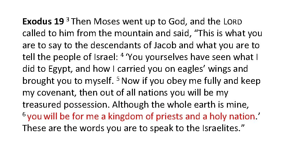 Exodus 19 3 Then Moses went up to God, and the LORD called to