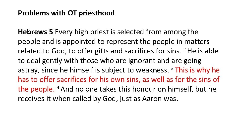 Problems with OT priesthood Hebrews 5 Every high priest is selected from among the