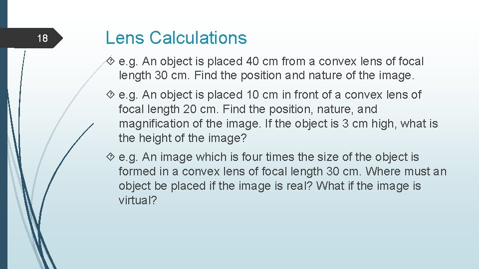 18 Lens Calculations e. g. An object is placed 40 cm from a convex