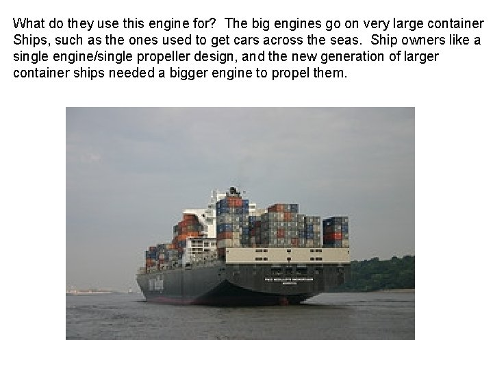 What do they use this engine for? The big engines go on very large