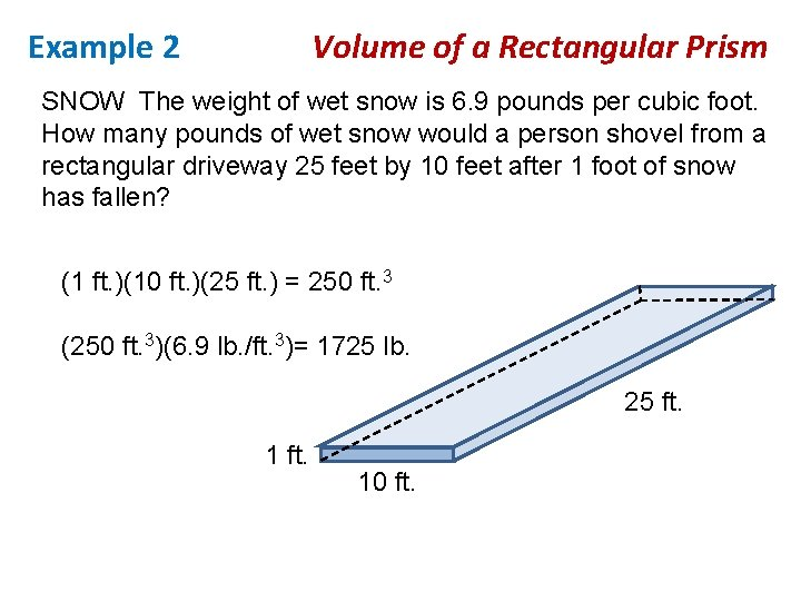 Example 2 Volume of a Rectangular Prism SNOW The weight of wet snow is