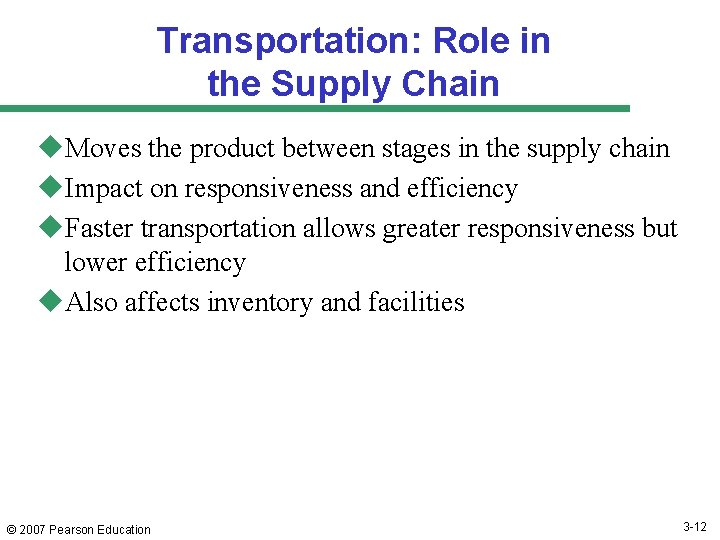 Transportation: Role in the Supply Chain u. Moves the product between stages in the