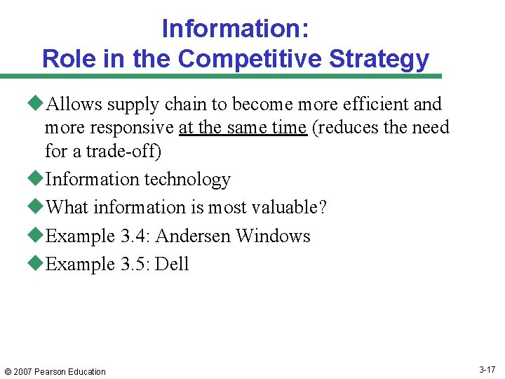 Information: Role in the Competitive Strategy u. Allows supply chain to become more efficient