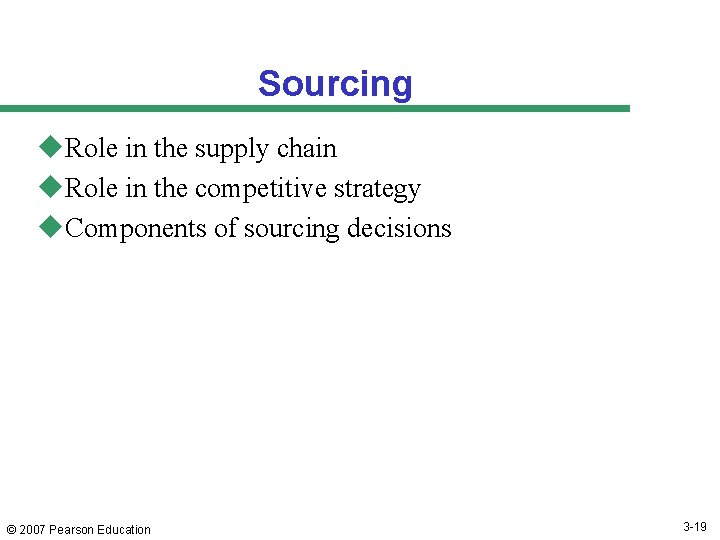 Sourcing u. Role in the supply chain u. Role in the competitive strategy u.