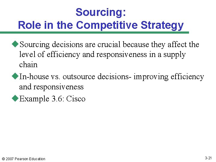 Sourcing: Role in the Competitive Strategy u. Sourcing decisions are crucial because they affect