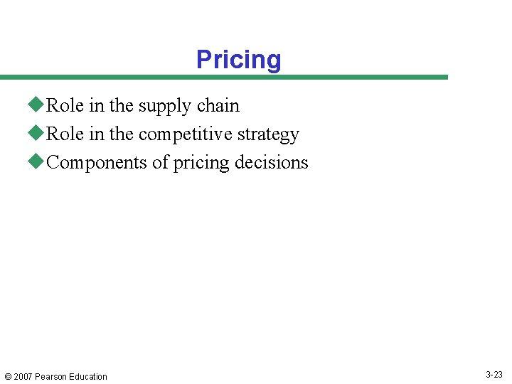 Pricing u. Role in the supply chain u. Role in the competitive strategy u.