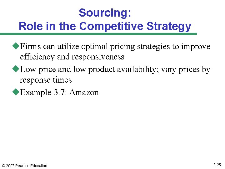 Sourcing: Role in the Competitive Strategy u. Firms can utilize optimal pricing strategies to