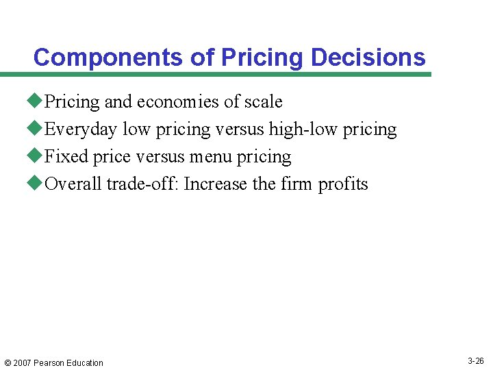 Components of Pricing Decisions u. Pricing and economies of scale u. Everyday low pricing