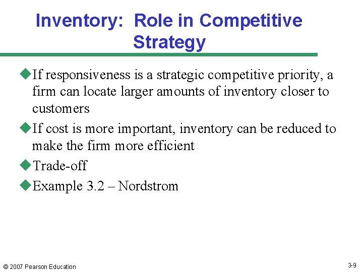 Inventory: Role in Competitive Strategy u. If responsiveness is a strategic competitive priority, a