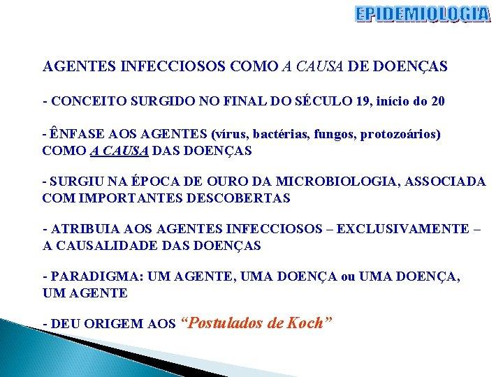 AGENTES INFECCIOSOS COMO A CAUSA DE DOENÇAS - CONCEITO SURGIDO NO FINAL DO SÉCULO