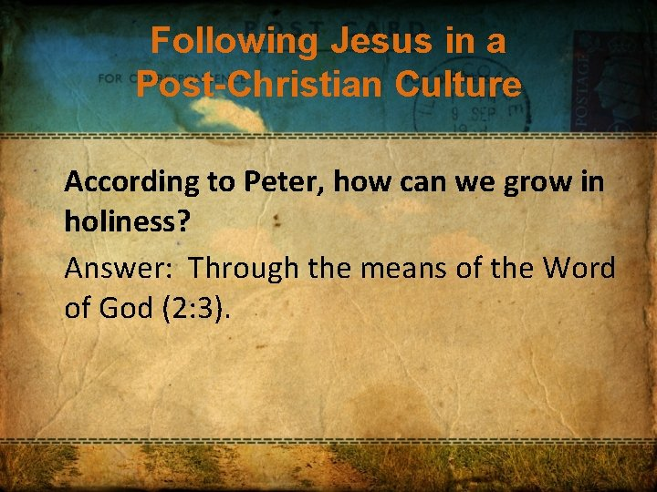 Following Jesus in a Post-Christian Culture According to Peter, how can we grow in