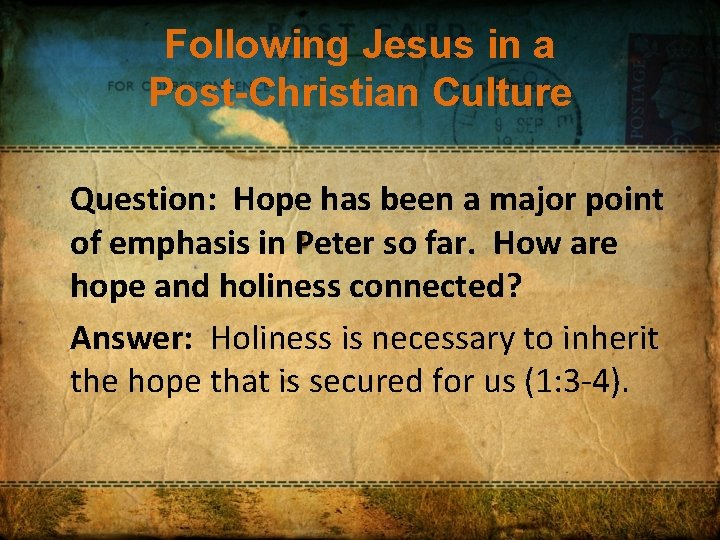Following Jesus in a Post-Christian Culture Question: Hope has been a major point of