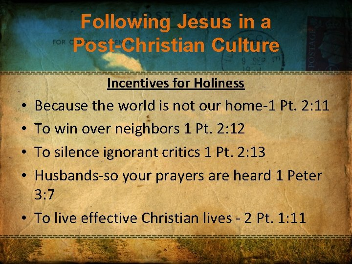 Following Jesus in a Post-Christian Culture Incentives for Holiness Because the world is not