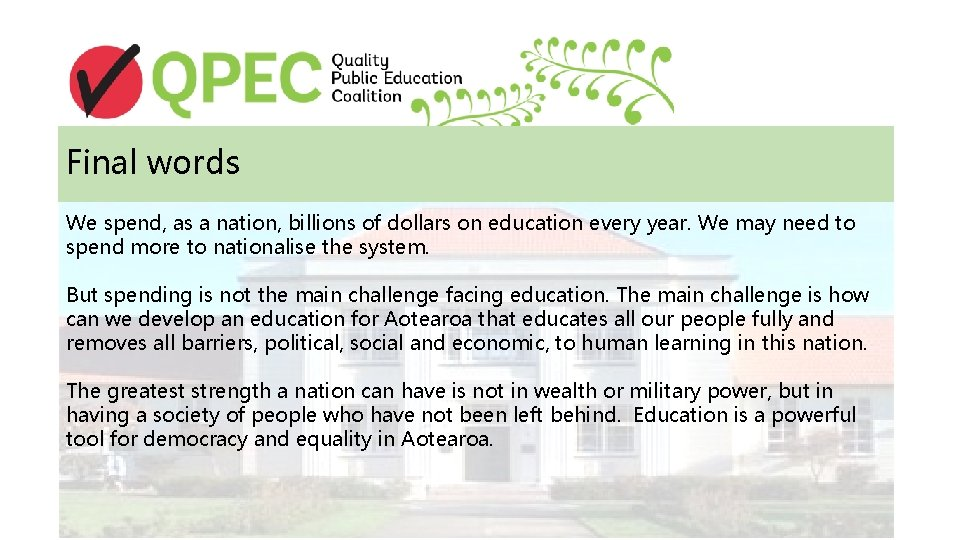 Final words We spend, as a nation, billions of dollars on education every year.