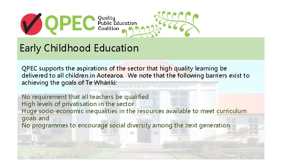 Early Childhood Education QPEC supports the aspirations of the sector that high quality learning