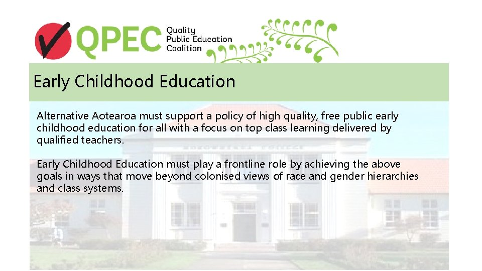 Early Childhood Education Alternative Aotearoa must support a policy of high quality, free public