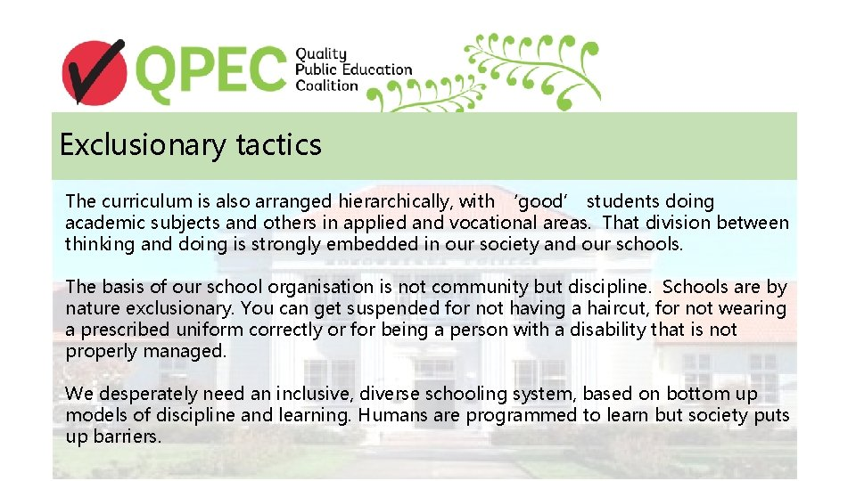 Exclusionary tactics The curriculum is also arranged hierarchically, with 'good' students doing academic subjects