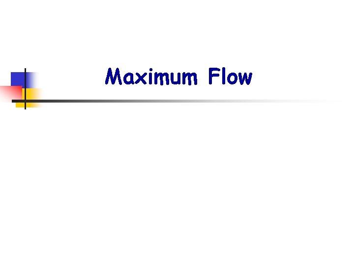 Maximum Flow
