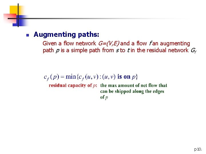 n Augmenting paths: Given a flow network G=(V, E) and a flow f an