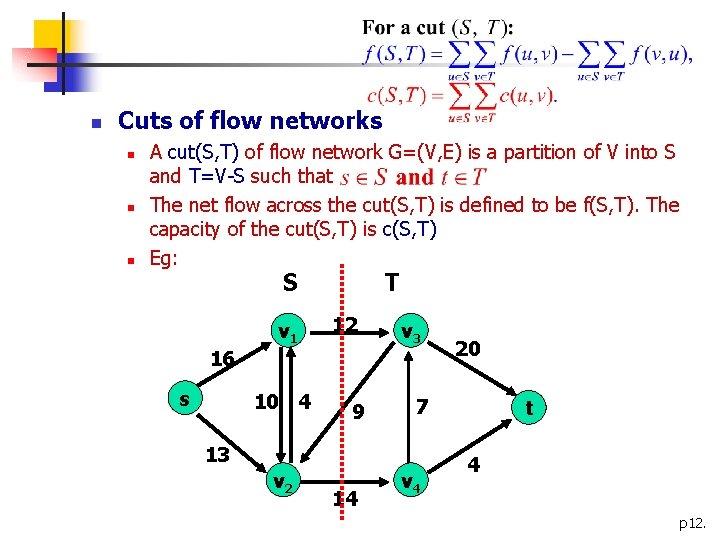 n Cuts of flow networks n n n A cut(S, T) of flow network