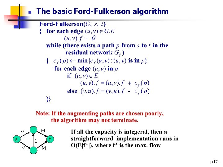 n The basic Ford-Fulkerson algorithm M M s t 1 M M p 17.