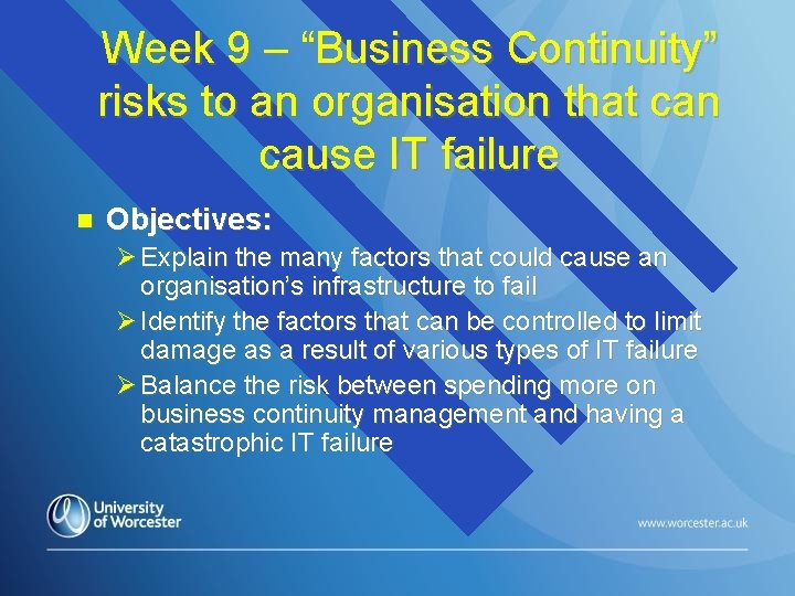 """Week 9 – """"Business Continuity"""" risks to an organisation that can cause IT failure"""